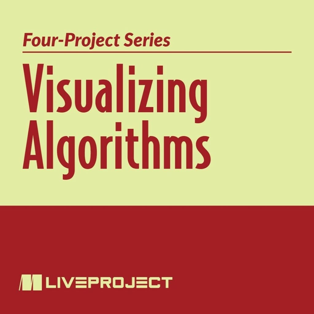 Manning Visualizing Algorithms LiveProject (2021)